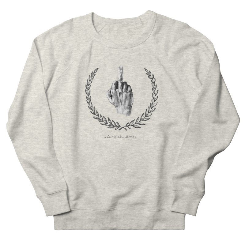 the Finger and the Glory (or Fuck Perry) Men's French Terry Sweatshirt by it's Common Sense