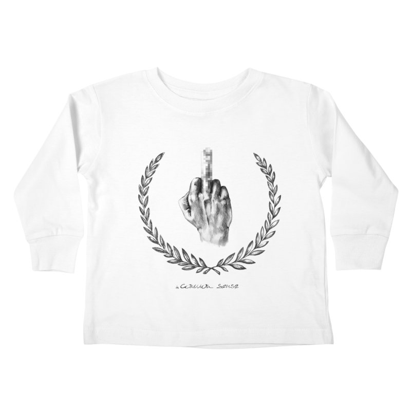 the Finger and the Glory (or Fuck Perry) Kids Toddler Longsleeve T-Shirt by it's Common Sense