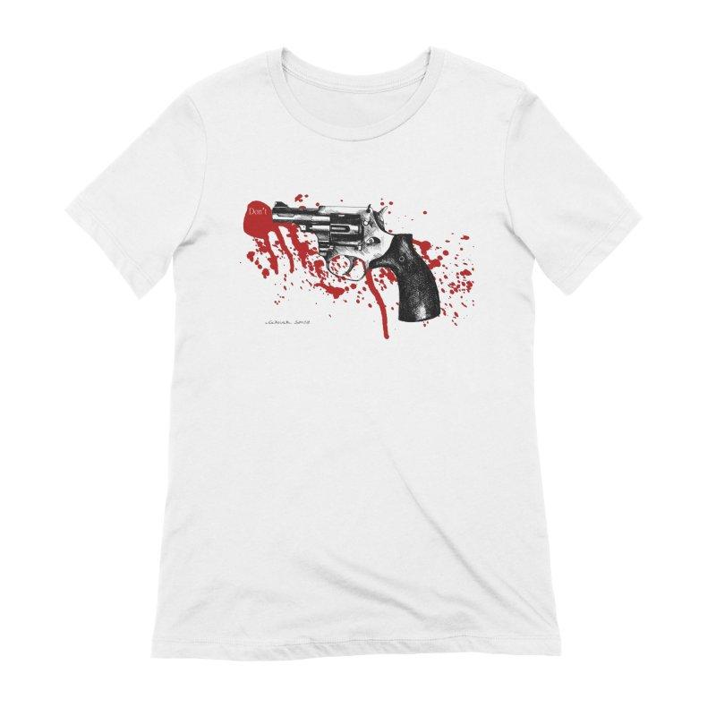 Don't Women's T-Shirt by it's Common Sense