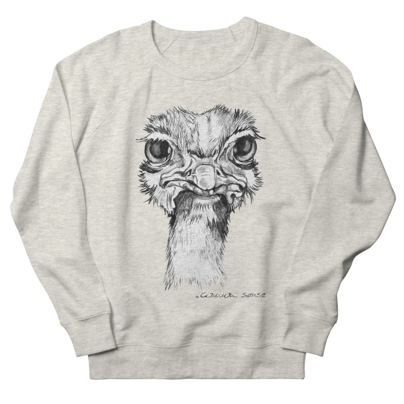 The Common Ostrich Women's French Terry Sweatshirt by it's Common Sense