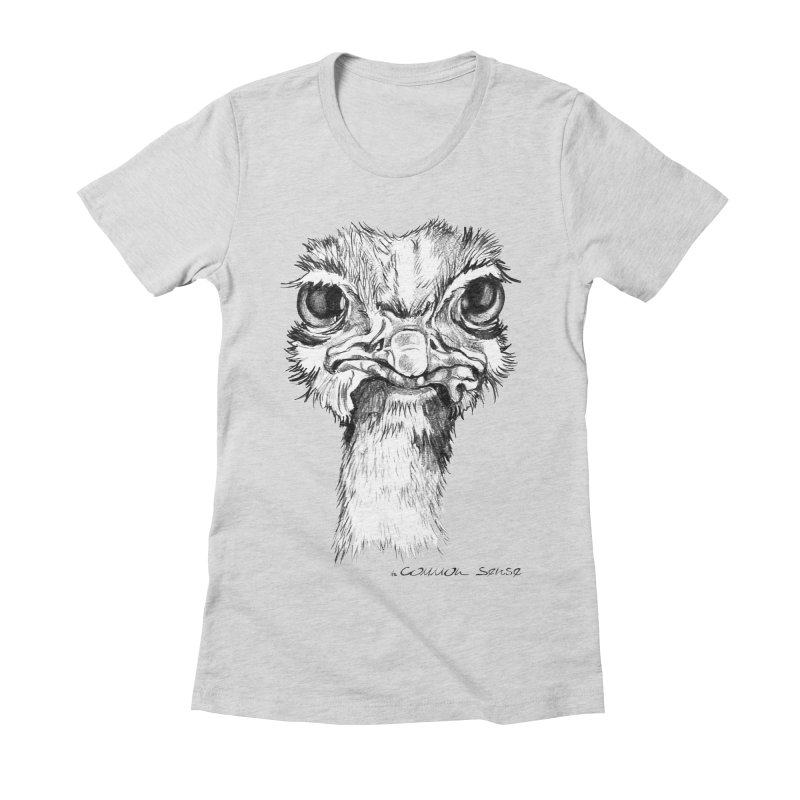The Common Ostrich Women's Fitted T-Shirt by it's Common Sense