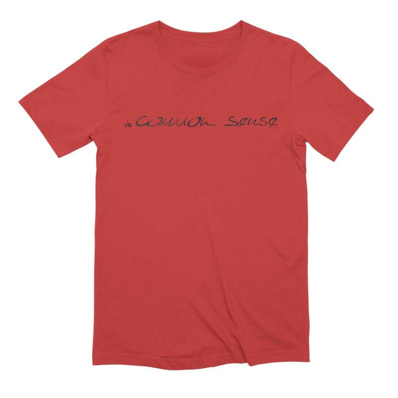 it's Common Sense Men's Extra Soft T-Shirt by it's Common Sense