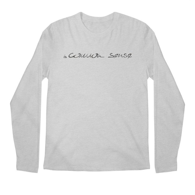 it's Common Sense Men's Regular Longsleeve T-Shirt by it's Common Sense