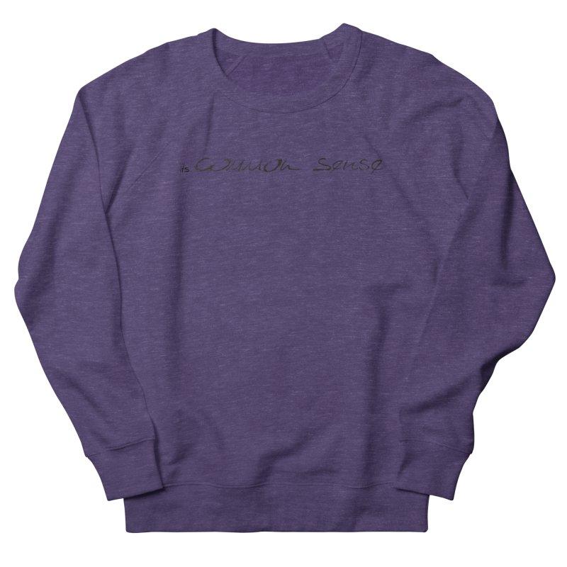 it's Common Sense Women's French Terry Sweatshirt by it's Common Sense