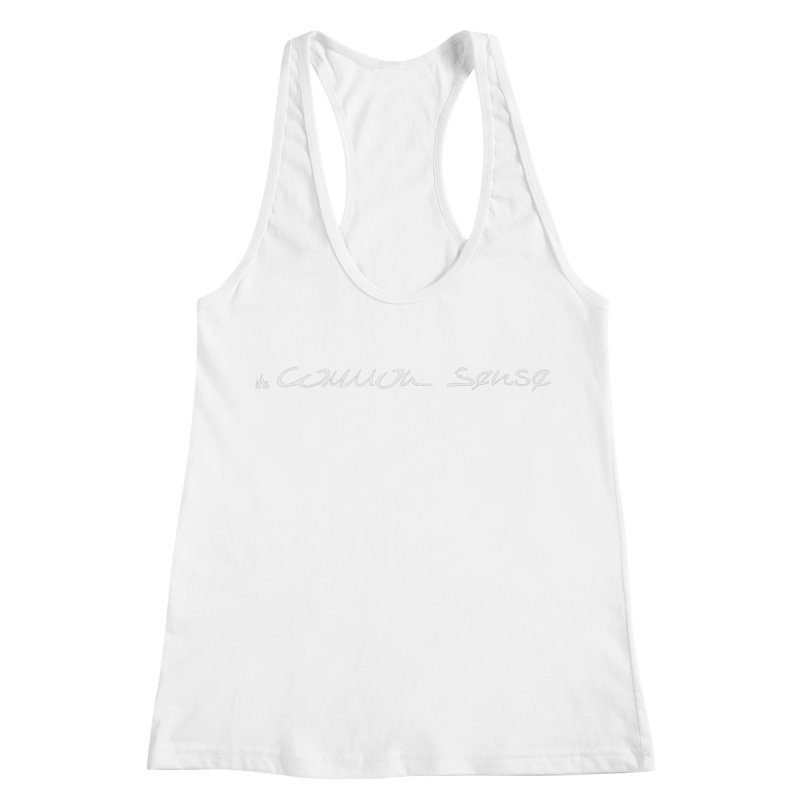it's white, Common Sense Women's Racerback Tank by it's Common Sense