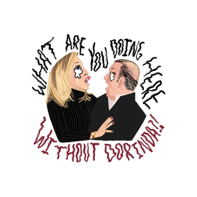 What Are You Doing Here Without Dorinda?! Home Fine Art Print by DrunkDrawn Artist Shop