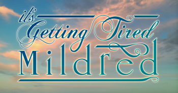 It's Getting Tired Mildred Logo