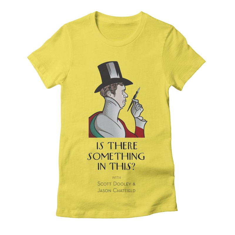 Dandy Chatto Women's T-Shirt by Is There Something In This? Official Merch Store