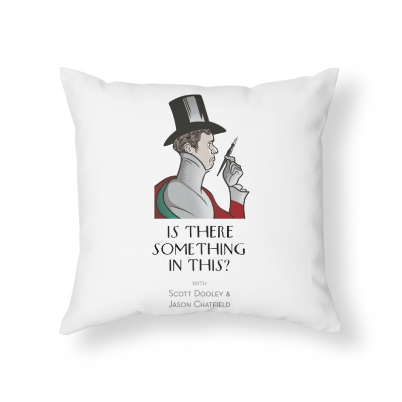 Dandy Chatto Home Throw Pillow by Is There Something In This? Official Merch Store