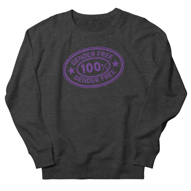 100% Gender Free Women's Sweatshirt by It's Just DJ