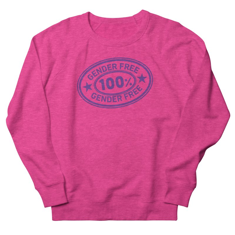 100% Gender Free Women's Sweatshirt by It's Just DJ