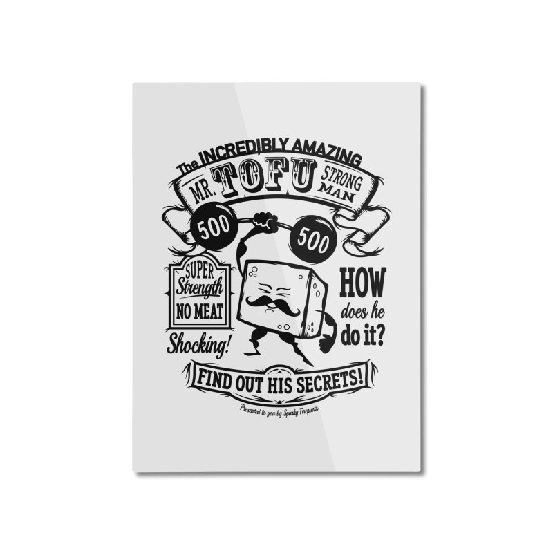 Tofu Strongman Home Mounted Aluminum Print by It's Just DJ