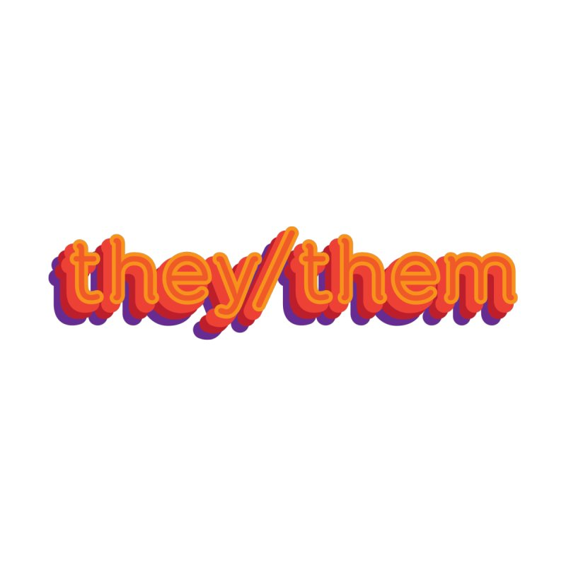 They/Them Women's T-Shirt by It's Just DJ