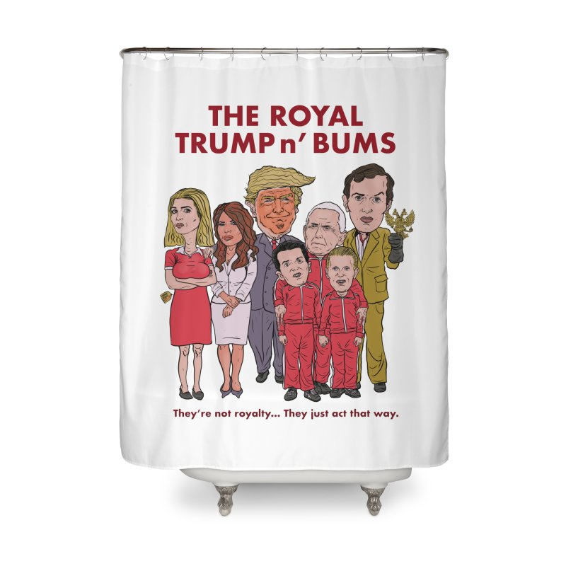 The Royal TRUMP n' BUMS Home Shower Curtain by Ivan Ehlers' Artist Shop