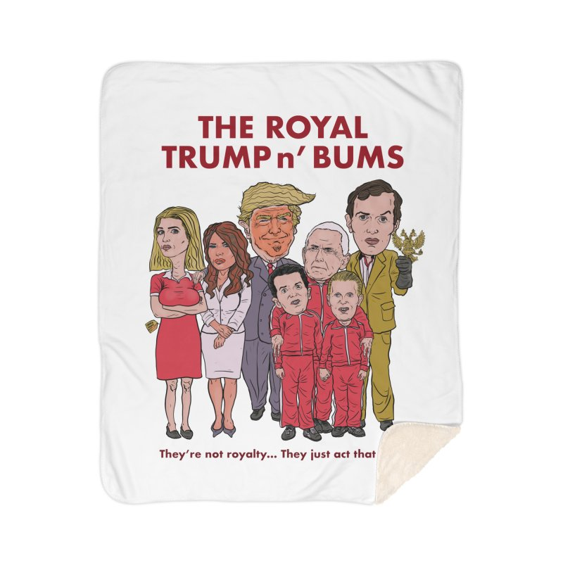 The Royal TRUMP n' BUMS Home Sherpa Blanket Blanket by Ivan Ehlers' Artist Shop
