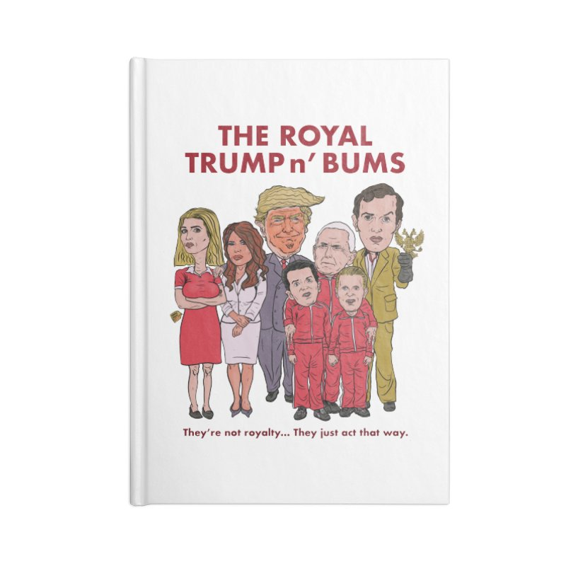 The Royal TRUMP n' BUMS Accessories Lined Journal Notebook by Ivan Ehlers' Artist Shop