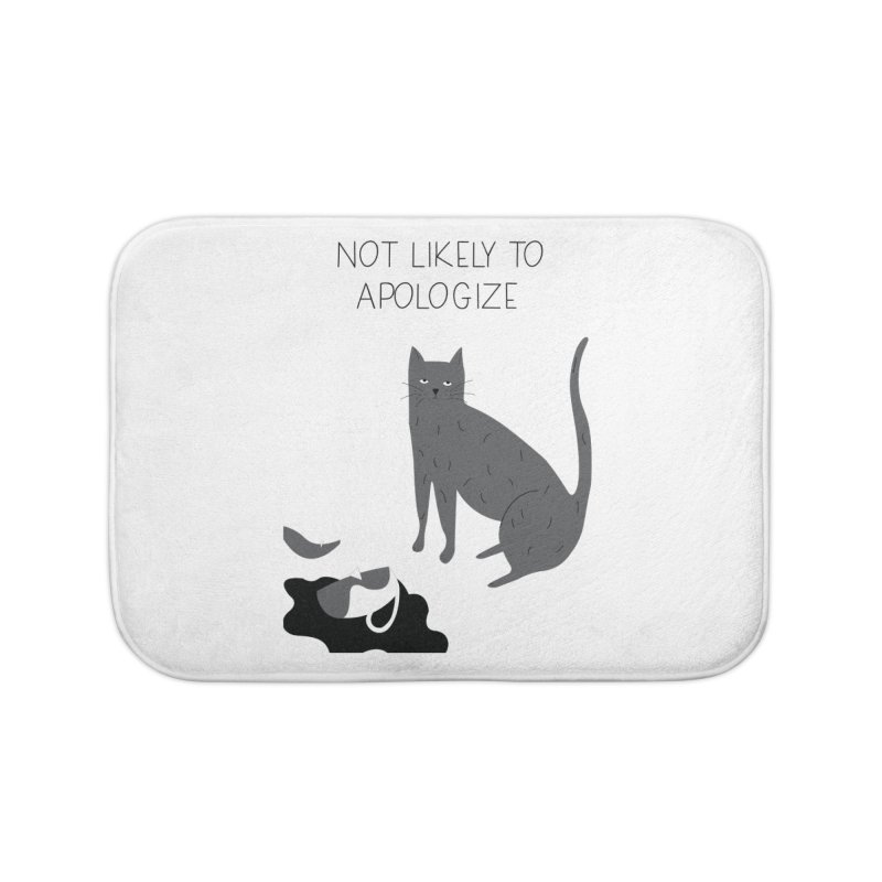Not likely to apologize Home Bath Mat by ivvch's Artist Shop