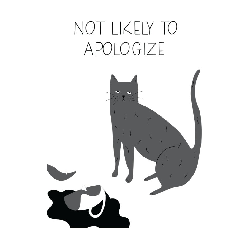 Not likely to apologize Accessories Mug by ivvch's Artist Shop
