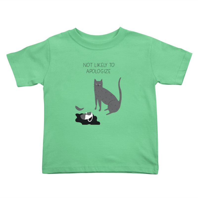 Not likely to apologize Kids Toddler T-Shirt by ivvch's Artist Shop