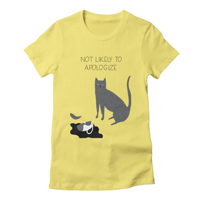 Not likely to apologize Women's Fitted T-Shirt by ivvch's Artist Shop