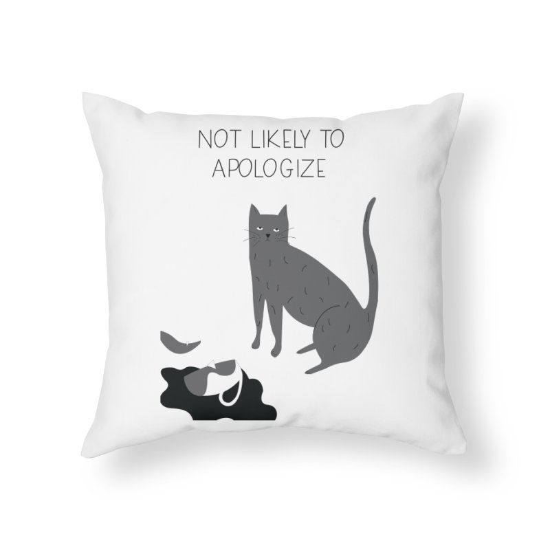 Not likely to apologize Home Throw Pillow by ivvch's Artist Shop