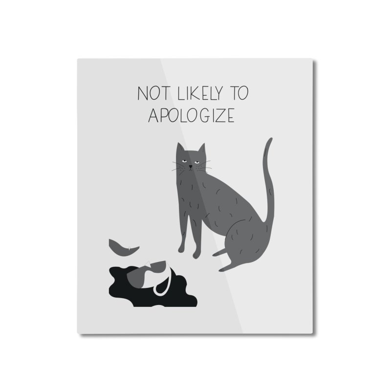 Not likely to apologize Home Mounted Aluminum Print by ivvch's Artist Shop