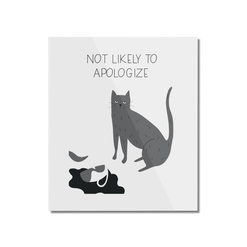 Not likely to apologize Home Mounted Acrylic Print by ivvch's Artist Shop