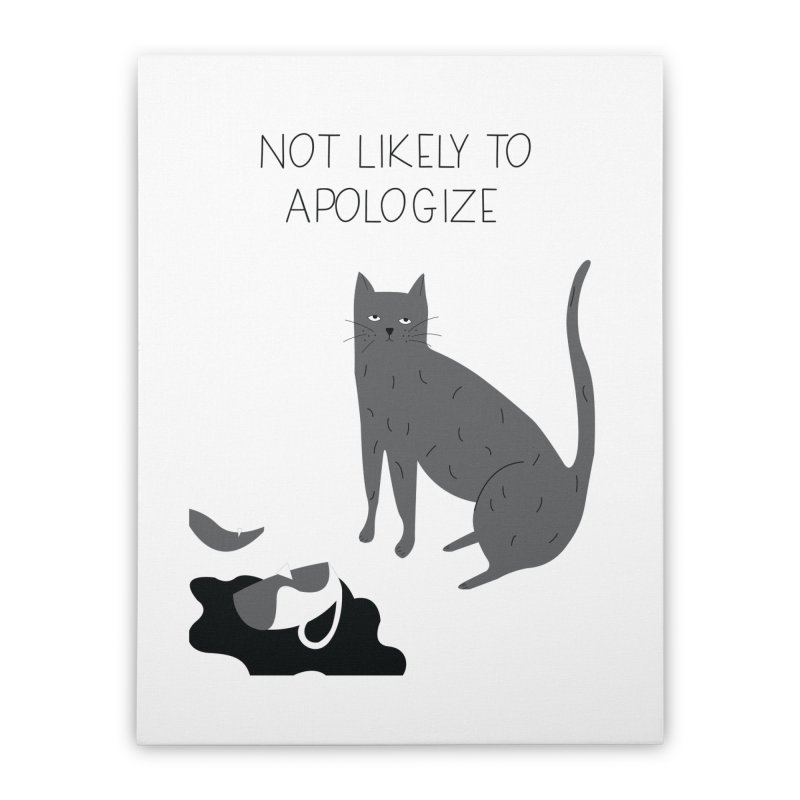 Not likely to apologize Home Stretched Canvas by ivvch's Artist Shop