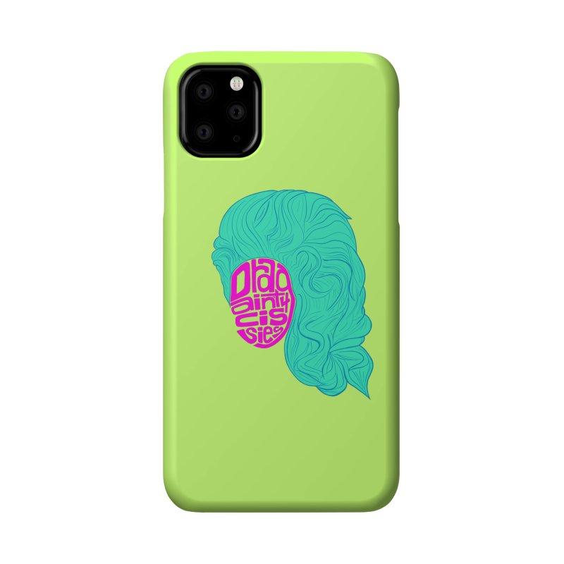 Drag ain't 4 Cissies Accessories Phone Case by Izzy Berdan's Artist Shop