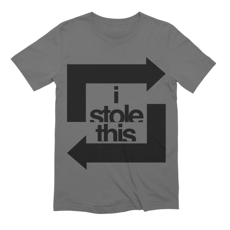 i stole this idea Men's Extra Soft T-Shirt by Izzy Berdan's Artist Shop