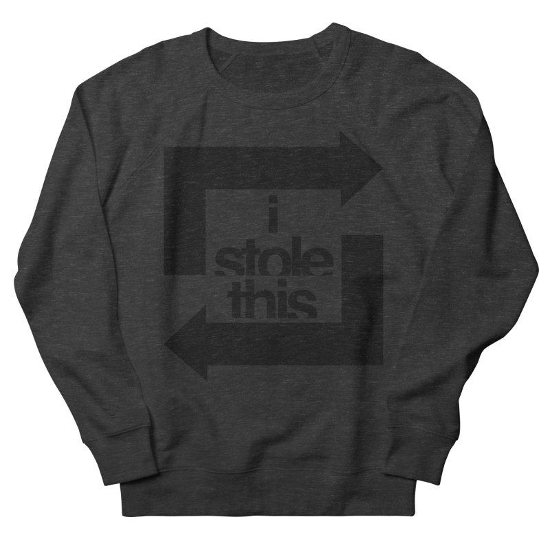 i stole this idea Women's French Terry Sweatshirt by Izzy Berdan's Artist Shop