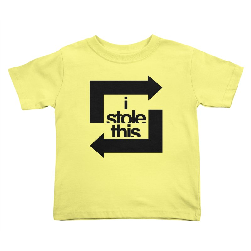 i stole this idea Kids Toddler T-Shirt by izzyberdan's Artist Shop