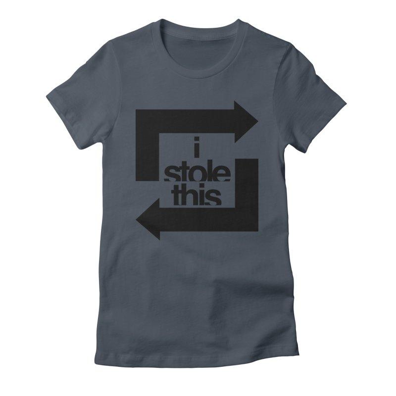 i stole this idea Women's T-Shirt by Izzy Berdan's Artist Shop