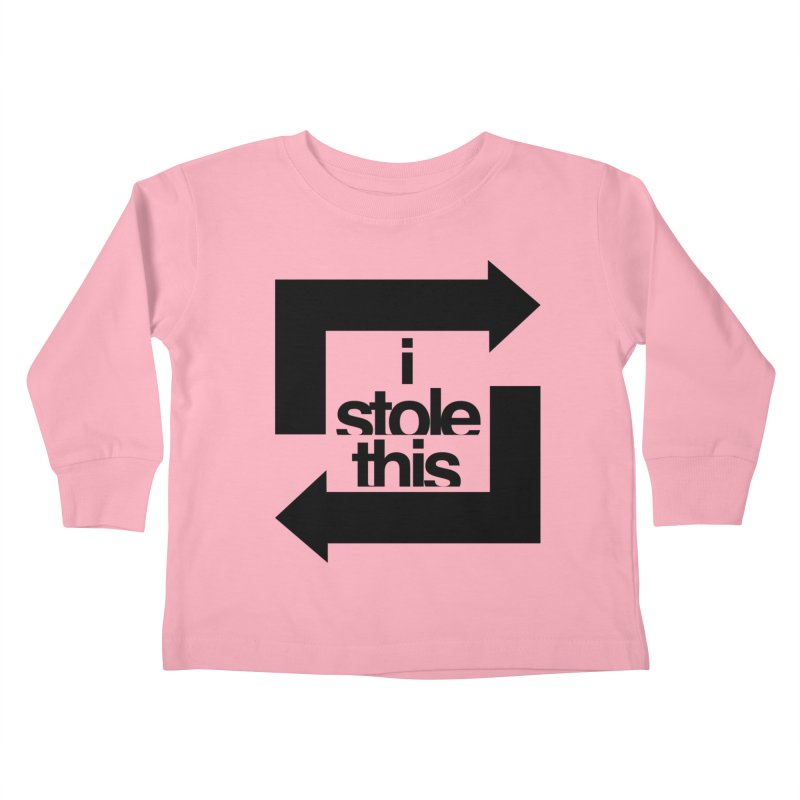 i stole this idea Kids Toddler Longsleeve T-Shirt by Izzy Berdan's Artist Shop