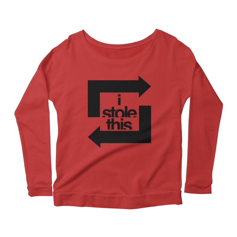 i stole this idea Women's Scoop Neck Longsleeve T-Shirt by izzyberdan's Artist Shop