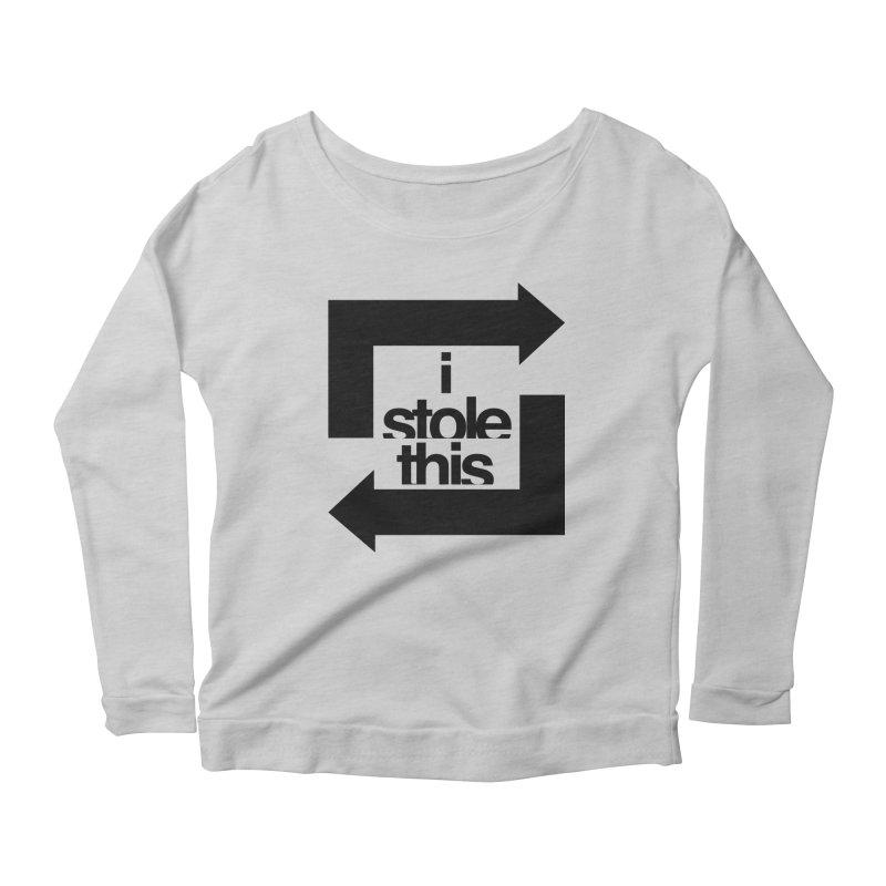 i stole this idea Women's Scoop Neck Longsleeve T-Shirt by Izzy Berdan's Artist Shop