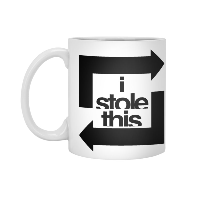i stole this idea Accessories Standard Mug by Izzy Berdan's Artist Shop
