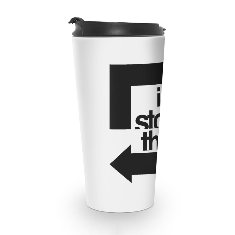 i stole this idea Accessories Travel Mug by Izzy Berdan's Artist Shop