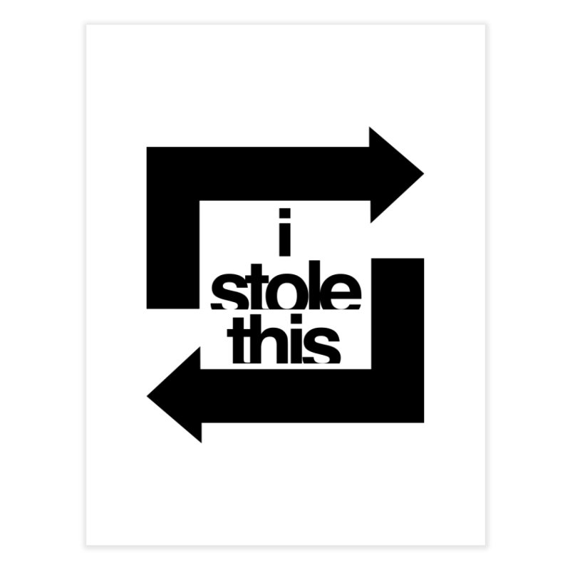 i stole this idea Home Fine Art Print by izzyberdan's Artist Shop