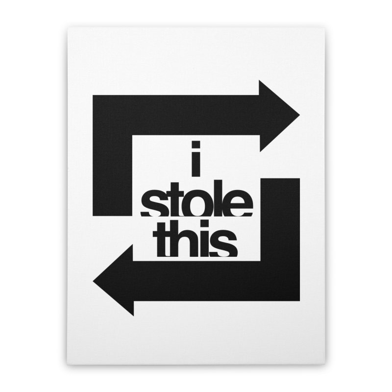 i stole this idea Home Stretched Canvas by izzyberdan's Artist Shop