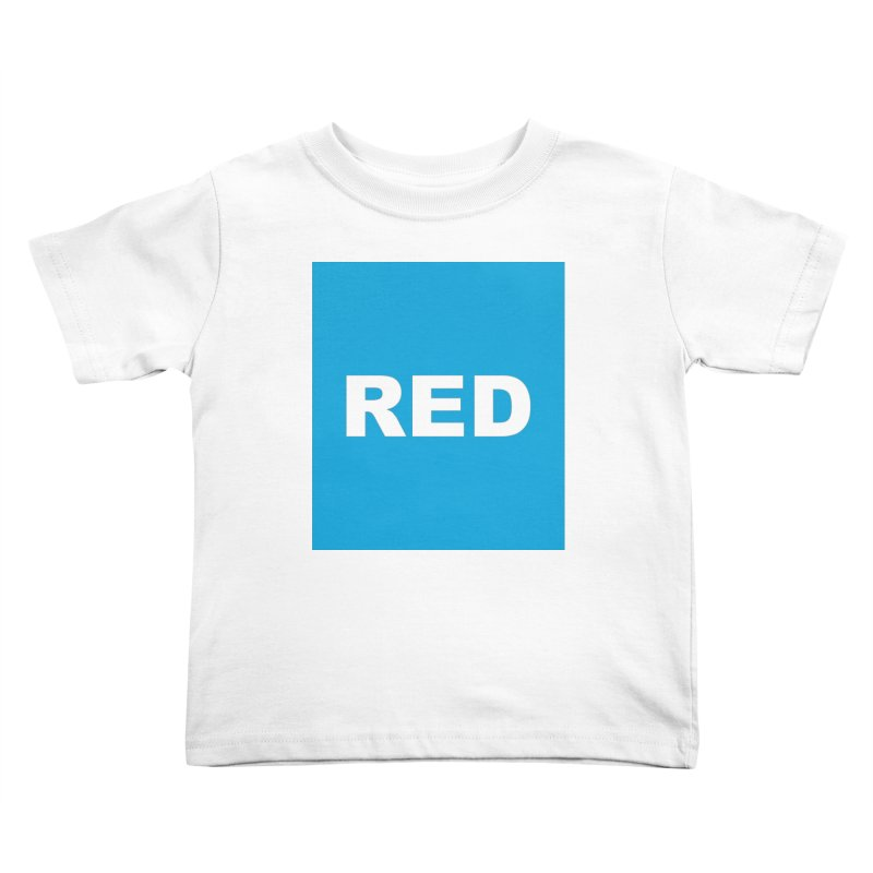 red is blue Kids Toddler T-Shirt by izzyberdan's Artist Shop