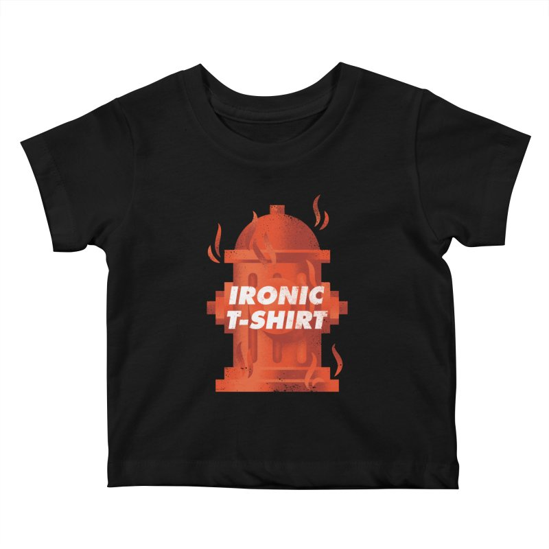 Ironic T-Shirt Kids Baby T-Shirt by Jeremy Martinez