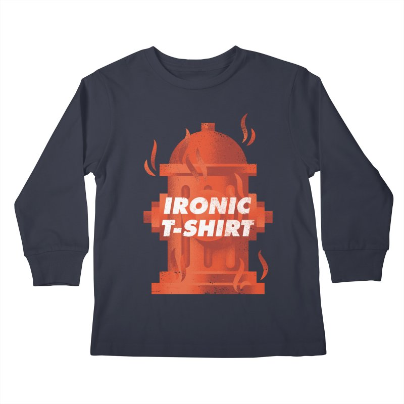 Ironic T-Shirt Kids Longsleeve T-Shirt by Jeremy Martinez