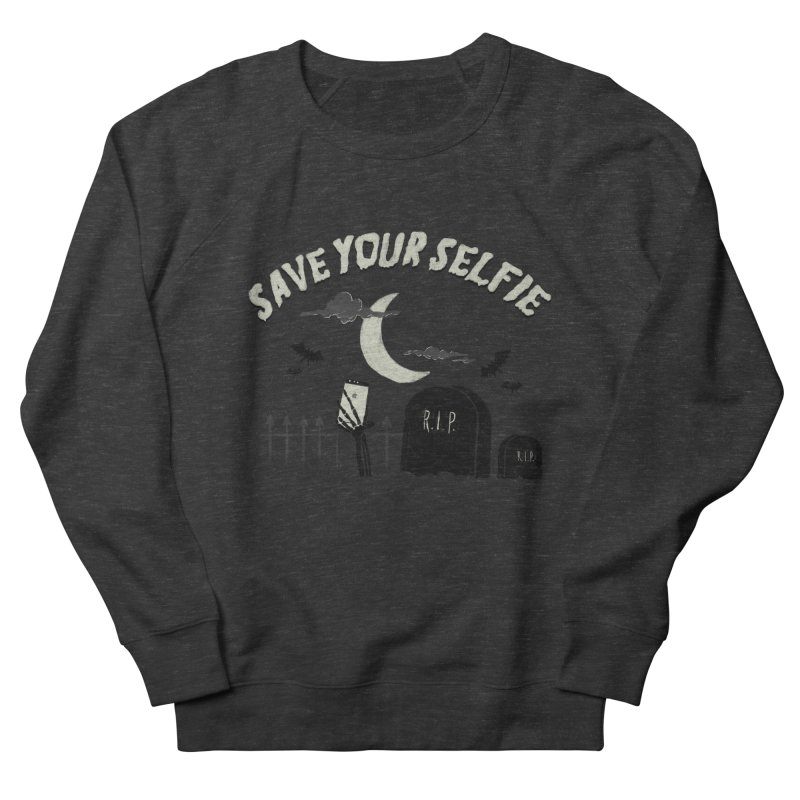 Save your selfie Women's French Terry Sweatshirt by jackduarte's Artist Shop