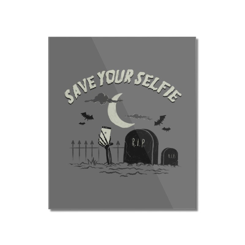Save your selfie Home Mounted Acrylic Print by jackduarte's Artist Shop