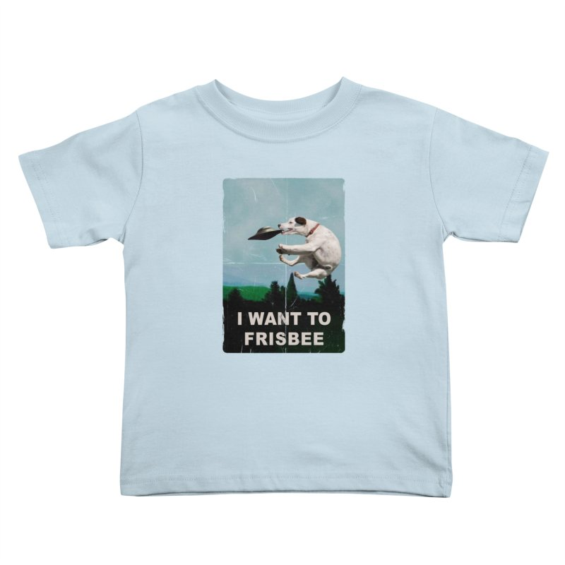 I want Frisbee Kids Toddler T-Shirt by jackduarte's Artist Shop