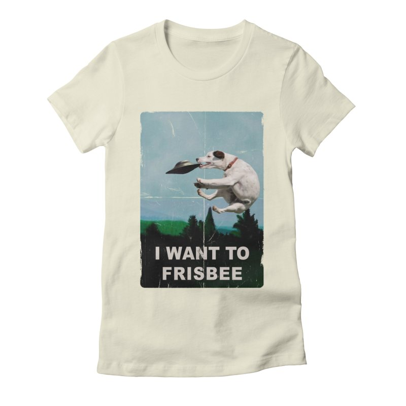 I want Frisbee Women's Fitted T-Shirt by jackduarte's Artist Shop