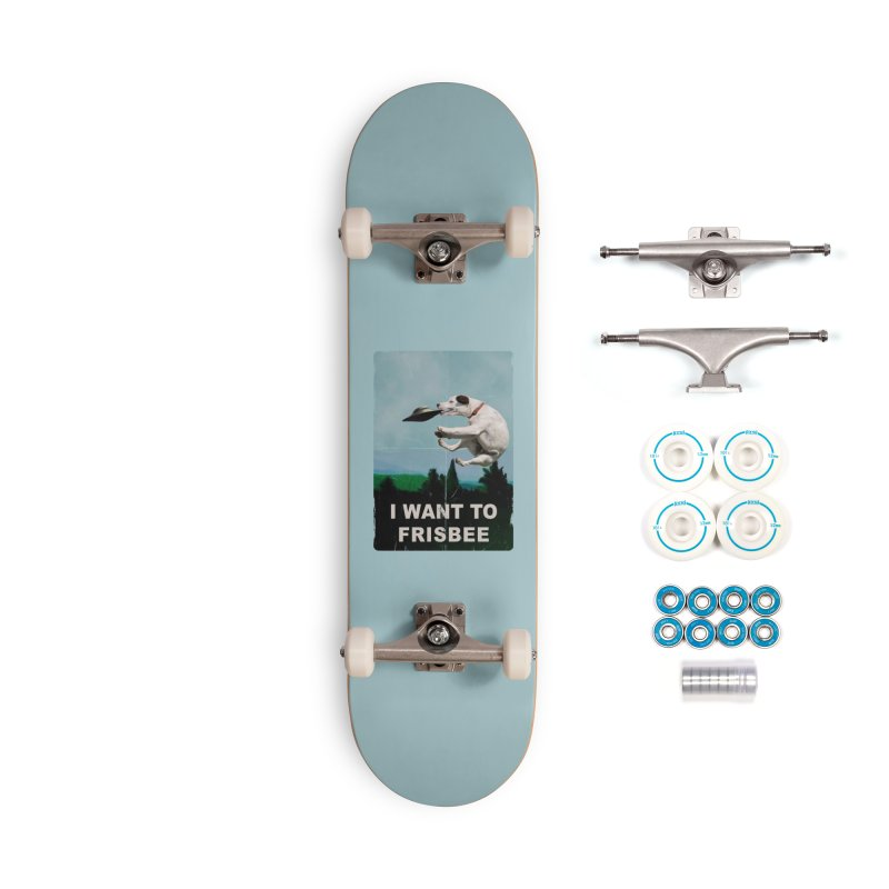 I want Frisbee Accessories Complete - Basic Skateboard by jackduarte's Artist Shop