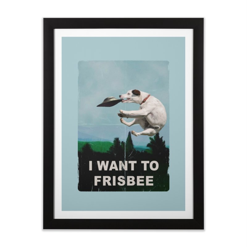 I want Frisbee Home Framed Fine Art Print by jackduarte's Artist Shop
