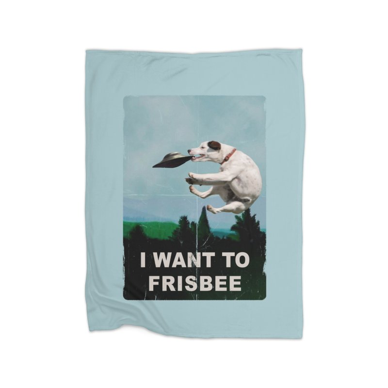 I want Frisbee Home Fleece Blanket Blanket by jackduarte's Artist Shop